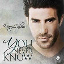 You Never Know - Mary Calmes,Greg Tremblay