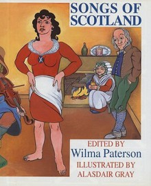 Songs of Scotland - Wilma Paterson, Alasdair Gray