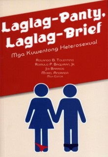 Laglag-Panty, Laglag-Brief: Mga Kuwentong Heterosexual - Rolando B. Tolentino, Romulo P. Baquiran Jr., Joi Barrios, Mykel Andrada