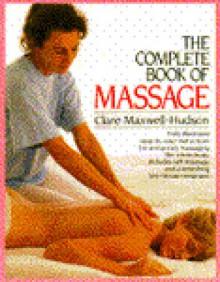 The Complete Book of Massage - Clare Maxwell-Hudson, Sandra Lousada