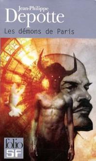 Les démons de Paris - Jean-Philippe Depotte