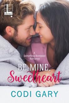 Be Mine, Sweetheart - Codi Gary