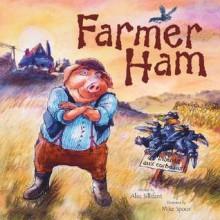 Farmer Ham - Alec Sillifant, Mike Spoor