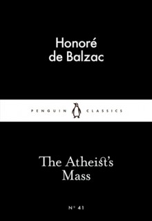 The Atheist's Mass (Little Black Classics #41) - Honoré de Balzac