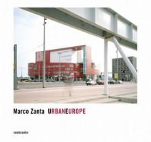 URBANEUROPE - Marco Zanta, Gabriel Bauret, Giovanna Calvenzi