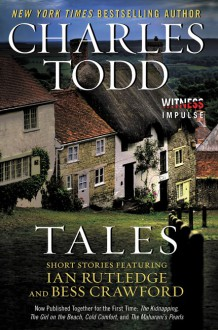 Tales: Short Stories Featuring Ian Rutledge and Bess Crawford - Charles Todd