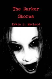The Darker Shores - Kevin J. Macleod