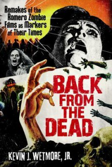 Back from the Dead - Kevin J. Wetmore Jr.