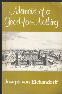 Memoirs of a Good-For-Nothing (Calderbooks) - Josef Von Eichendorff