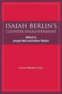 Isaiah Berlin's Counter-Enlightenment (Transactions of the American Philosophical Society) (Transactions of the American Philosophical Society) - Robert Wokler