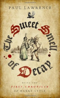 The Sweet Smell of Decay - Paul Lawrence