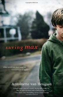 Saving Max - Antoinette van Heugten