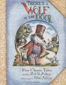 There's a Wolf at the Door - Zoe B. Alley, R.W. Alley