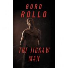 The Jigsaw Man - Gord Rollo