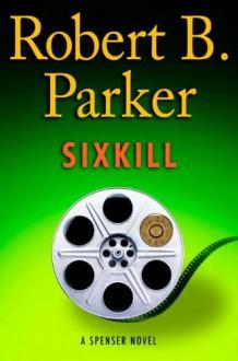 Sixkill - Robert B. Parker