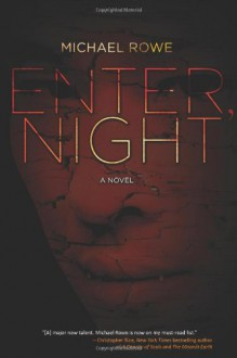 Enter, Night - Michael Rowe
