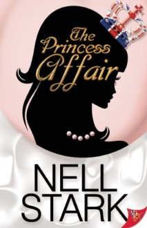 The Princess Affair - Nell Stark