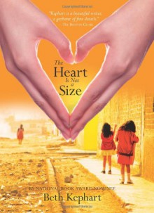The Heart is Not a Size - Beth Kephart
