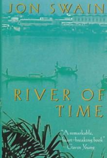 River of Time: A Memoir of Vietnam - Jon Swain
