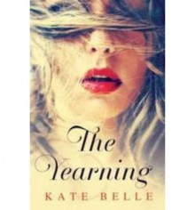 The Yearning - Kate Belle