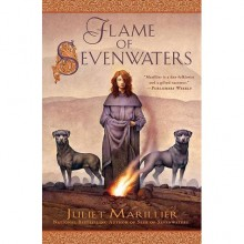 Flame of Sevenwaters (Sevenwaters, #6) - Juliet Marillier