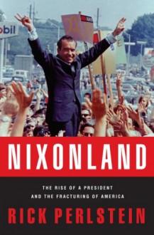 Nixonland - Rick Perlstein