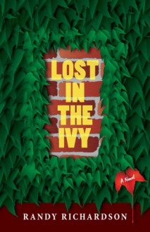 Lost in the Ivy: Revised Edition - Randy Richardson