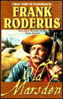 Old Marsden - Frank Roderus