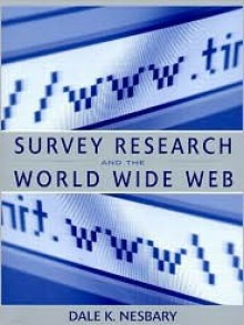 Survey Research And The World Wide Web - Dale Nesbary
