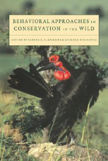 Behavioural Approaches to Conservation in the Wild - Janine R. Clemmons