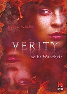 Verity heißt Wahrheit - Jeannie Waudby,Eva Riekert
