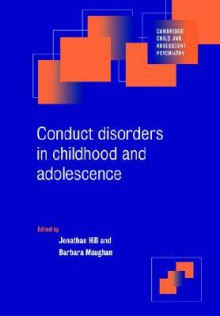Conduct Disorders in Childhood and Adolescence - Jonathan Hill, Barbara Maughan