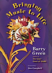 Bringing Music to Life - Barry Green, Don Campbell