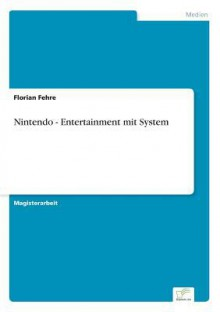 Nintendo Entertainment Mit System (German Edition) - Florian Fehre