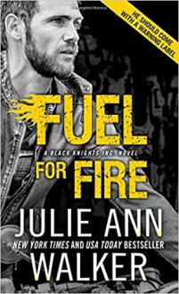 Fuel for Fire - Julie Ann Walker
