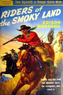 Riders of the Smoky Land - Edison Marshall