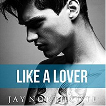 Like a Lover - Jay Northcote,Mark Steadman