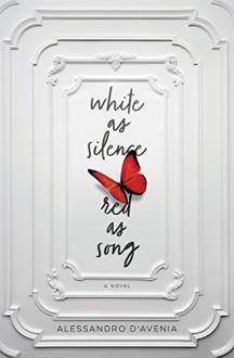 White as Silence, Red as Song - Alessandro D'Avenia