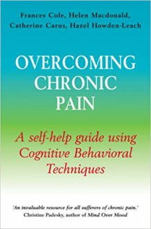 Overcoming Chronic Pain (Overcoming Books) - Frances Cole