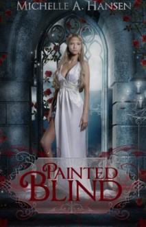 Painted Blind - Michelle Hansen