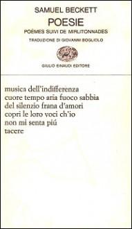 Poesie. Poèmes suivi de mirlitonnades - Samuel Beckett, Giovanni Bogliolo