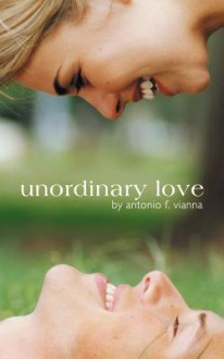 Unordinary Love - Antonio F. Vianna