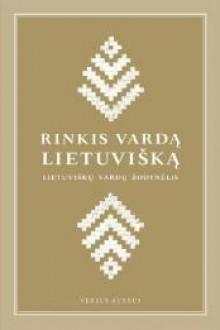 Rinkis vardą lietuvišką - Sud. Ramunė Dabrytė, Rūta Sakalauskaitė, Dalia Pakalniškienė