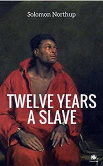 Twelve Years A Slave (ShandonPress) - Solomon Northup, Shandonpress