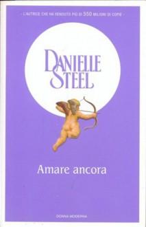 Amare ancora - Danielle Steel