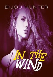 In the Wind - Bijou Hunter, Miranda Koryluk