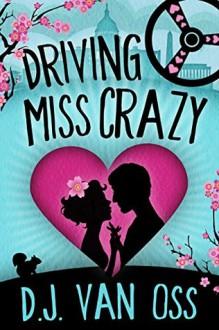 Driving Miss Crazy - D.J. Van Oss