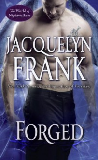 Forged: The World of Nightwalkers - Jacquelyn Frank