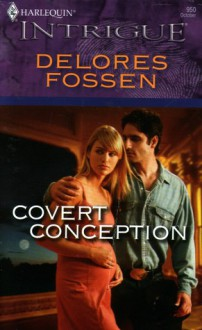 Covert Conception (Mills & Boon Intrigue) (Silhouette Intrigue) - Delores Fossen