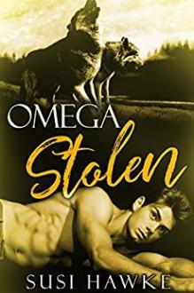 Omega Stolen (Northern Lodge Pack #1) - Susi Hawke